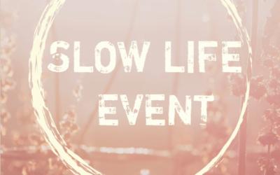 25 de Mayo: Slow Life Event. Un día entero para conectar contigo